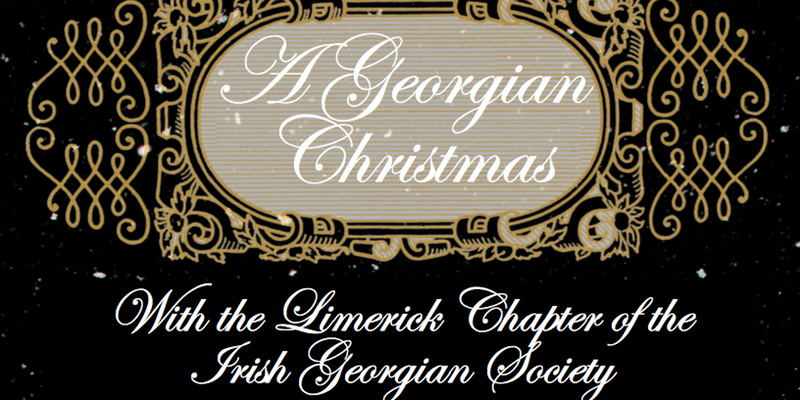 A Georgian Christmas, with the Limerick Chapter​